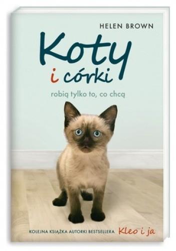 Okładka książki Koty i córki robią tylko to, co chcą
