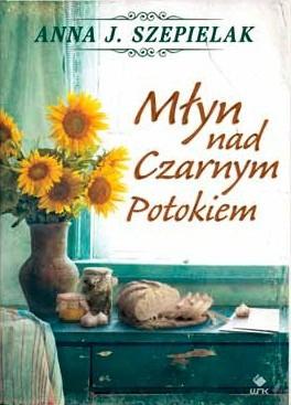 Okładka książki Młyn nad Czarnym Potokiem