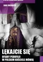 Lękajcie się. Ofiary pedofilii w polskim Kościele mówią