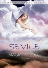 SEVILE. Magia i Miłość - Marta Dąbkowska