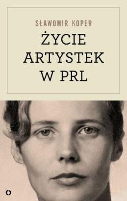 Okładka książki Życie artystek w PRL