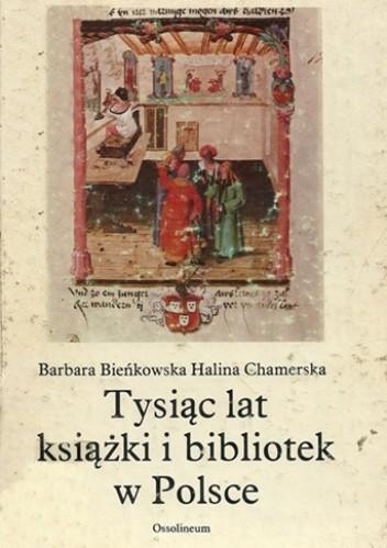 Okładka książki Tysiąc lat książki i bibliotek w Polsce
