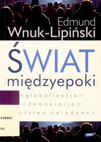 Okładka książki Świat międzyepoki. Globalizacja, demokracja, państwo narodowe