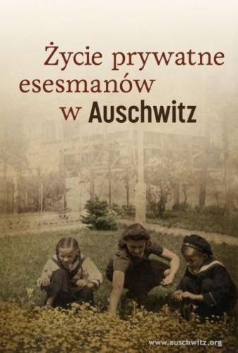 Okładka książki Życie prywatne esesmanów w Auschwitz