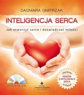 Okładka książki Inteligencja serca. Jak otworzyć serce i doświadczyć miłości