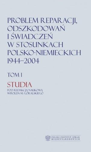 Okładka książki Problem reparacji, odszkodowań i świadczeń w stosunkach polsko-niemieckich
