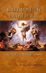 Okładka książki Kapłaństwo katolickie. Istota, zadanie, formacja, odnowa.