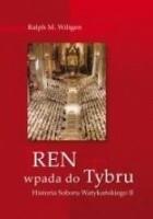 Ren wpada do Tybru. Historia Soboru Watykańskiego II