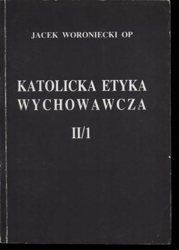 Okładka książki Katolicka Etyka Wychowawcza (t.2/1)