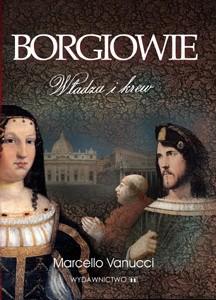 Okładka książki Borgiowie. Władza i krew