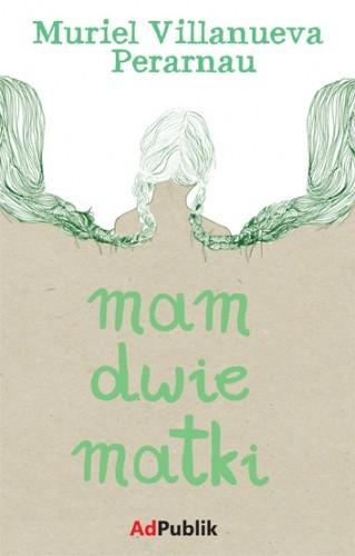 Okładka książki Mam dwie matki