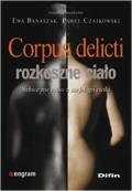 Okładka książki Corpus delicti - rozkoszne ciało. Szkice nie tylko z socjologii ciała