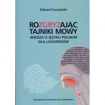 Okładka książki Rozgryzając tajniki mowy