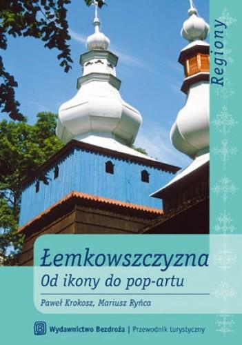 Okładka książki Łemkowszczyzna. Od ikony do pop-artu