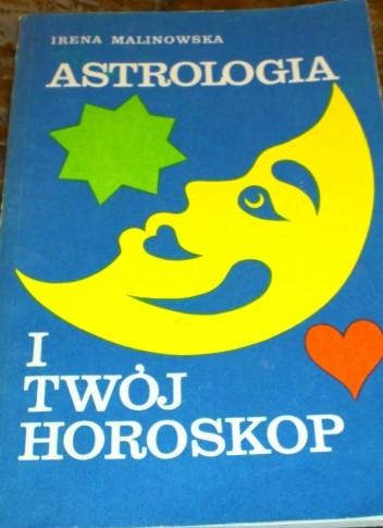 Okładka książki Astrologia i twój horoskop