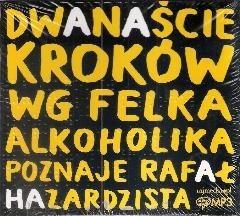Okładka książki 12 kroków wg Felka alkoholika poznaje Rafał hazardzista