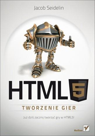 Okładka książki HTML5. Tworzenie gier
