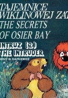 Tajemnice Wiklinowej Zatoki: Intruz/The Secrets of Osier Bay: The Intruder