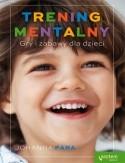 Okładka książki Trening mentalny. Gry i zabawy dla dzieci