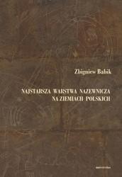 Okładka książki Najstarsza warstwa nazewnicza na ziemiach polskich (W granicach wczesnośredniowiecznej Słowiańszczyzny)