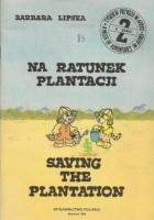 Na ratunek plantacji\Saving the plantation