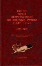 Okładka książki 100 lat myśli aforystycznej Bolesława Prusa (1847-1912). Antologia