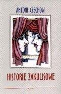 Okładka książki Historie zakulisowe czyli Anegdoty teatralne