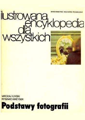 Okładka książki Podstawy fotografii. Ilustrowana encyklopedia dla wszystkich