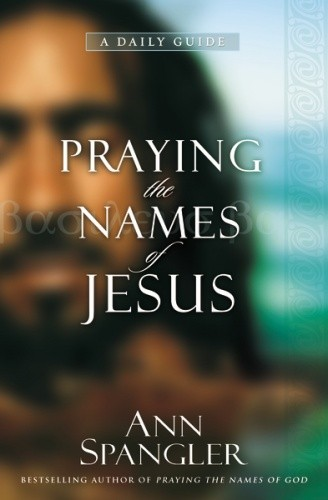 Okładka książki Praying the Names of Jesus: A Daily Guide