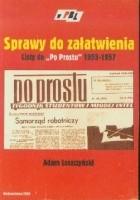 """Sprawy do załatwienia. Listy do """"Po Prostu"""" w latach 1955–1957"""