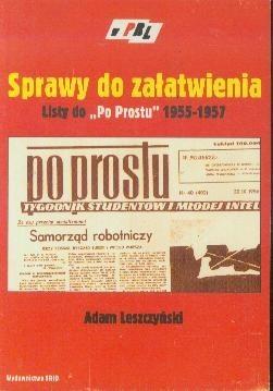 """Okładka książki Sprawy do załatwienia. Listy do """"Po Prostu"""" w latach 1955–1957"""