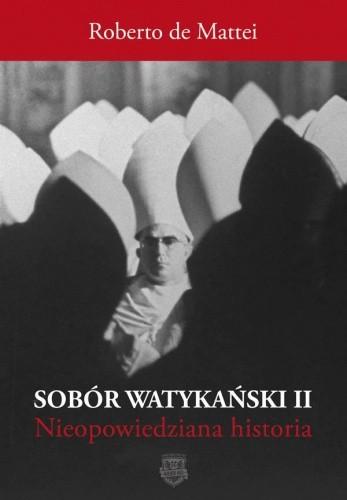 Okładka książki Sobór Watykański II. Historia dotąd nieopowiedziana.