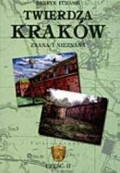 Okładka książki Twierdza Kraków - znana i nieznana. Część II.