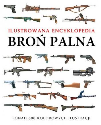 Okładka książki Broń palna. Ilustrowana encyklopedia