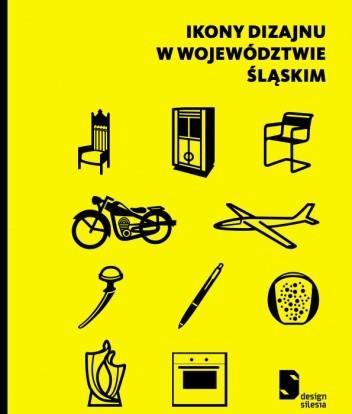 Okładka książki Ikony dizajnu w województwie śląskim