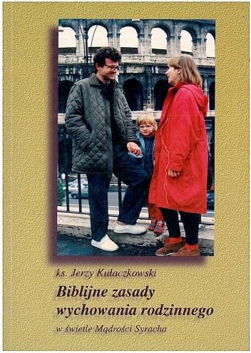 Okładka książki Biblijne zasady wychowania rodzinnego w świetle Mądrości Syracha.