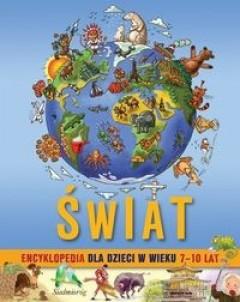 Okładka książki Świat. Encyklopedia dla dzieci w wieku 7-10 lat