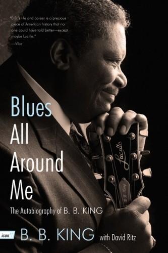 Okładka książki Blues All Around Me The Autobiography of B. B. King
