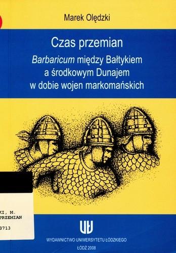 Okładka książki Czas przemian. Barbaricum między Bałtykiem a środkowym Dunajem w dobie wojen markomańskich