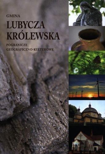 Okładka książki Gmina Lubycza Królewska Pogranicze geograficzno-kulturowe