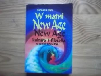 Okładka książki W matni New Age. New Age - kultura i filozofia