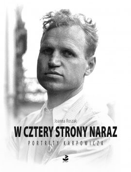 Okładka książki W cztery strony naraz: Portrety Karpowicza