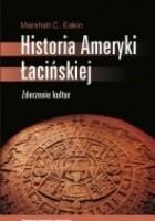 Historia Ameryki Łacińskiej. Zderzenie kultur