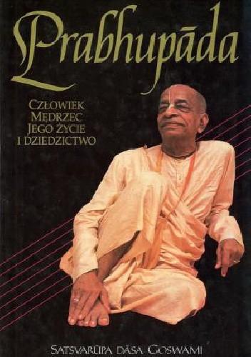 Okładka książki Prabhupada   Człowiek Mędrzec Jego Życie i Dziedzictwo