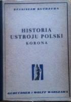 Historia ustroju Polski w zarysie. Korona