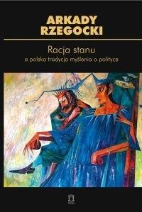 Okładka książki Racja stanu a polska tradycja myślenia o polityce
