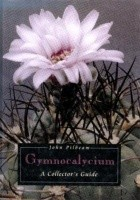 Gymnocalycium. A Collectors Guide
