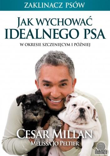 Jak wychować idealnego psa - Cesar Millan