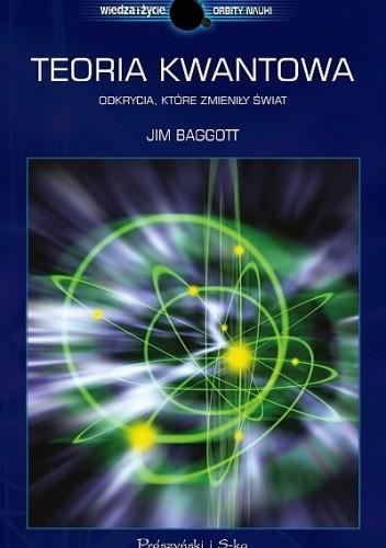 Okładka książki Teoria kwantowa. Odkrycia, które zmieniły świat