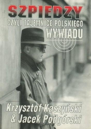 Okładka książki Szpiedzy czyli tajemnice polskiego wywiadu